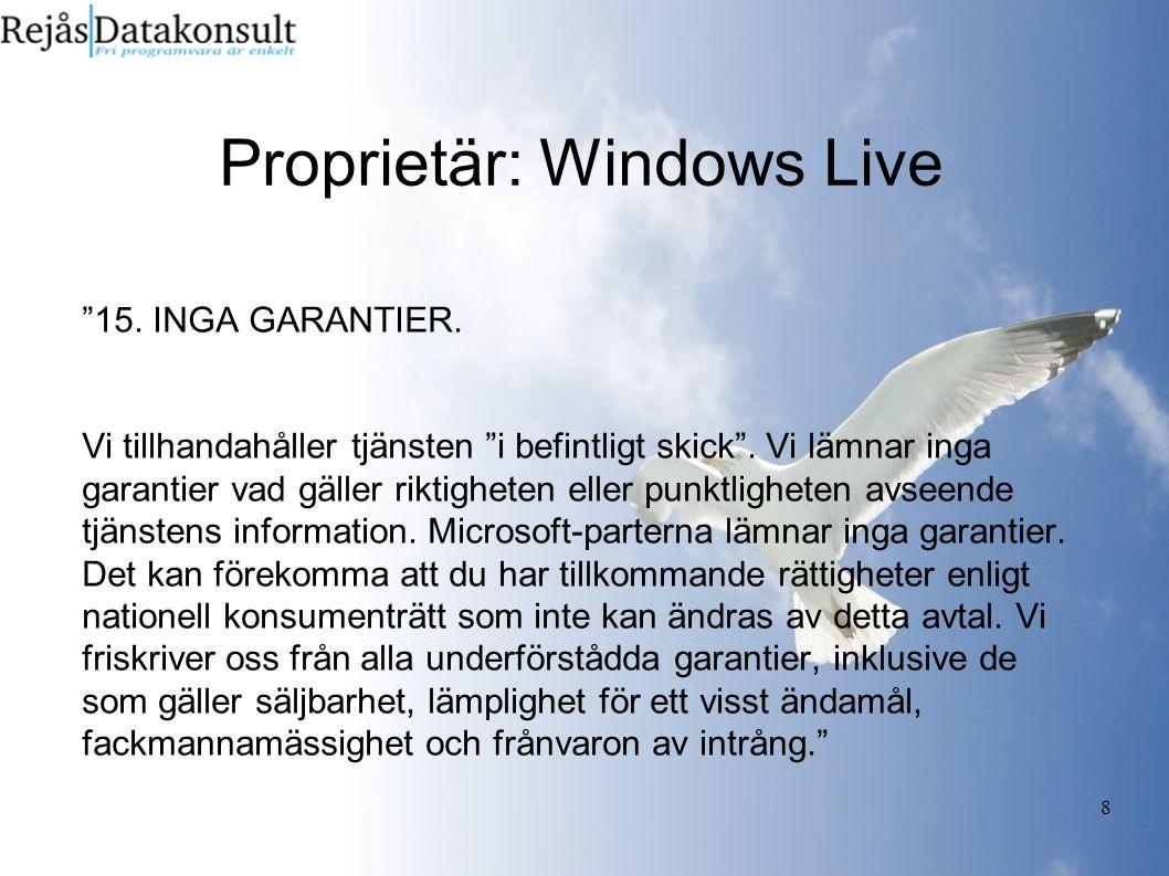 8 Proprietär: Windows Live 15. INGA GARANTIER. Vi tillhandahåller tjänsten i befintligt skick .