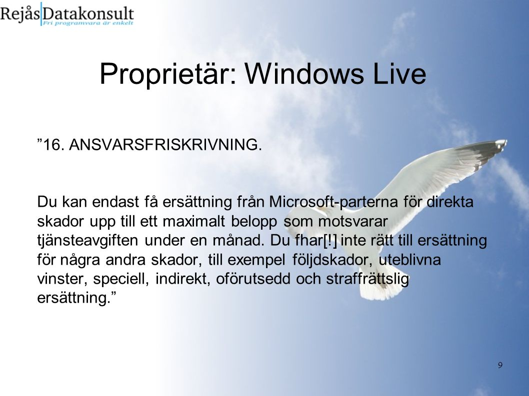 9 Proprietär: Windows Live 16. ANSVARSFRISKRIVNING.