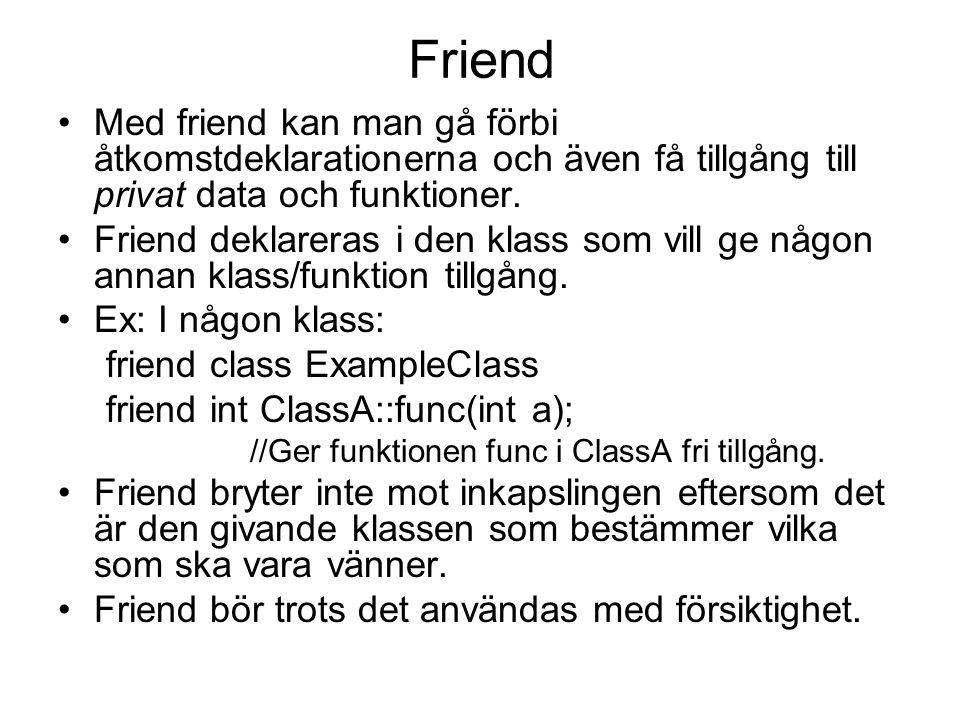 Friend Med friend kan man gå förbi åtkomstdeklarationerna och även få tillgång till privat data och funktioner. Friend deklareras i den klass som vill