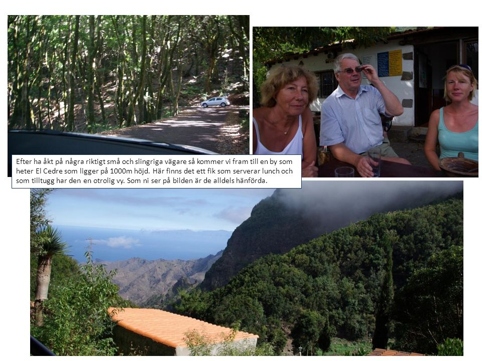 Efter ha åkt på några riktigt små och slingriga vägare så kommer vi fram till en by som heter El Cedre som ligger på 1000m höjd. Här finns det ett fik