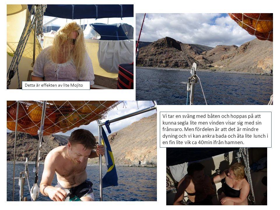 Detta är effekten av lite Mojito Vi tar en sväng med båten och hoppas på att kunna segla lite men vinden visar sig med sin frånvaro. Men fördelen är a