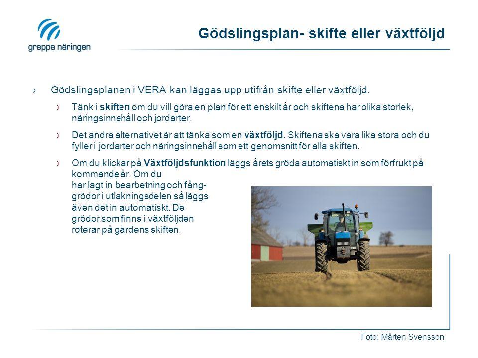 Gödslingsplan- skifte eller växtföljd ›Gödslingsplanen i VERA kan läggas upp utifrån skifte eller växtföljd.