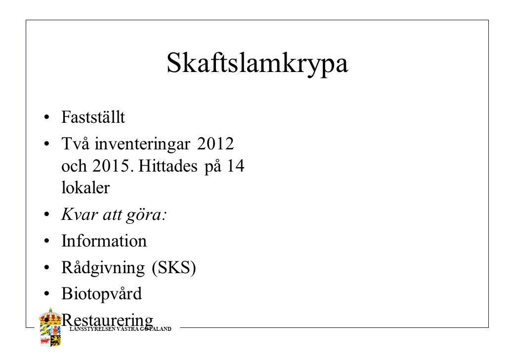 LÄNSSTYRELSEN VÄSTRA GÖTALAND Skaftslamkrypa Fastställt Två inventeringar 2012 och 2015.