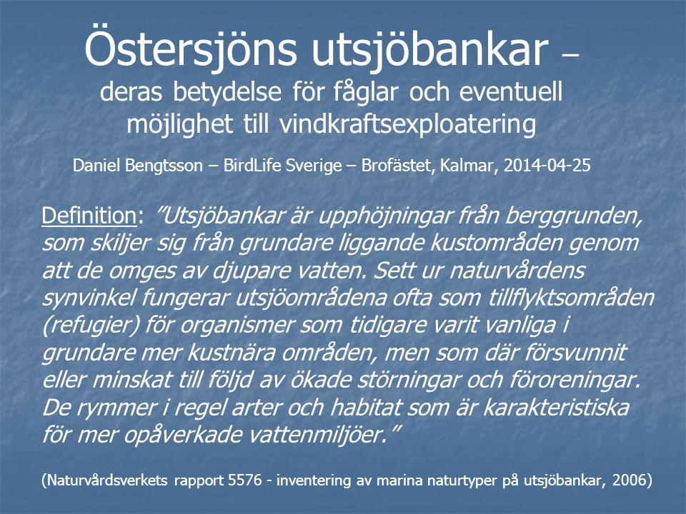 Definition: Utsjöbankar är upphöjningar från berggrunden, som skiljer sig från grundare liggande kustområden genom att de omges av djupare vatten.