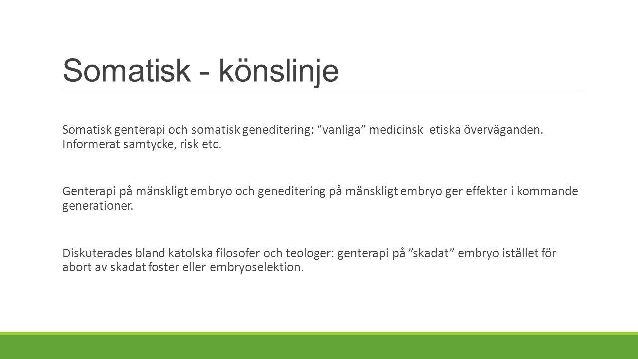 Somatisk - könslinje Somatisk genterapi och somatisk geneditering: vanliga medicinsk etiska överväganden.