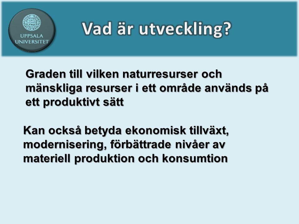 Graden till vilken naturresurser och mänskliga resurser i ett område används på ett produktivt sätt Kan också betyda ekonomisk tillväxt, modernisering, förbättrade nivåer av materiell produktion och konsumtion