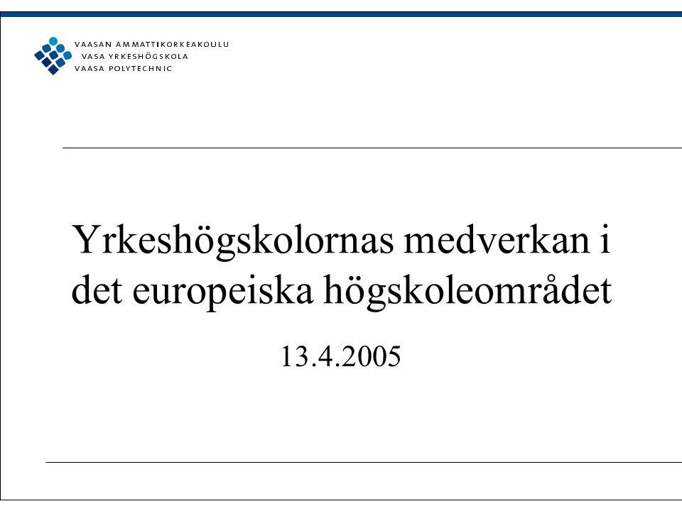 Yrkeshögskolornas medverkan i det europeiska högskoleområdet 13.4.2005