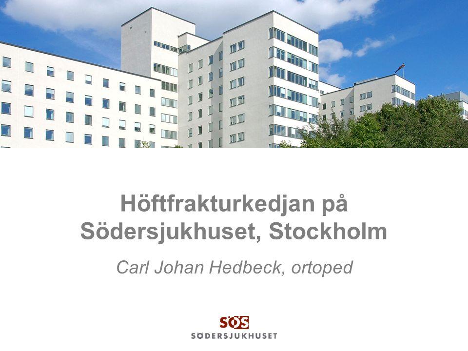 Höftfrakturkedjan på Södersjukhuset, Stockholm Carl Johan Hedbeck, ortoped