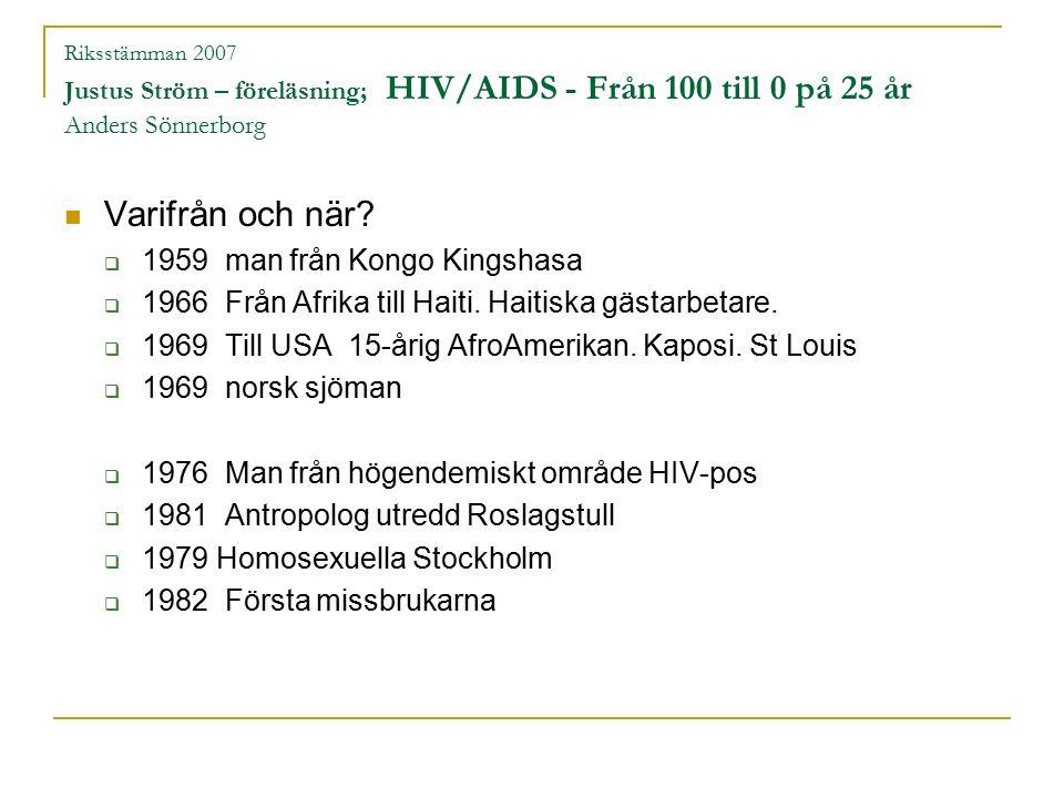 Riksstämman 2007 Symposium: Vart är inf.-medicin på väg? Sten Ivarsson