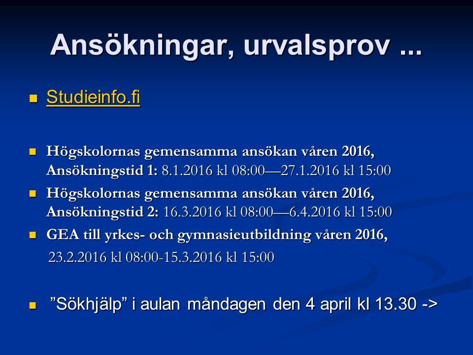 Ansökningar, urvalsprov... Studieinfo.fi Studieinfo.fi Studieinfo.fi Högskolornas gemensamma ansökan våren 2016, Ansökningstid 1: 8.1.2016 kl 08:00—27