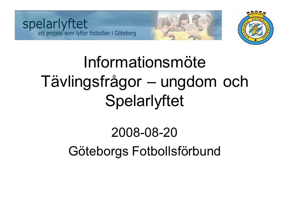 Informationsmöte Tävlingsfrågor – ungdom och Spelarlyftet 2008-08-20 Göteborgs Fotbollsförbund