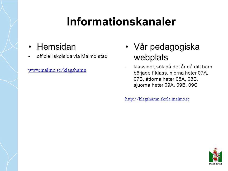 Hemsidan -officiell skolsida via Malmö stad www.malmo.se/klagshamn Vår pedagogiska webplats -klassidor, sök på det år då ditt barn började f-klass, niorna heter 07A, 07B, åttorna heter 08A, 08B, sjuorna heter 09A, 09B, 09C http://klagshamn.skola.malmo.se Informationskanaler