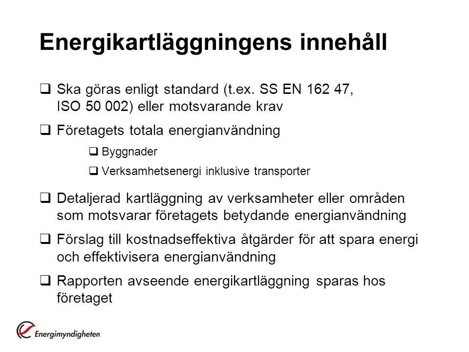 Energikartläggningens innehåll  Ska göras enligt standard (t.ex.