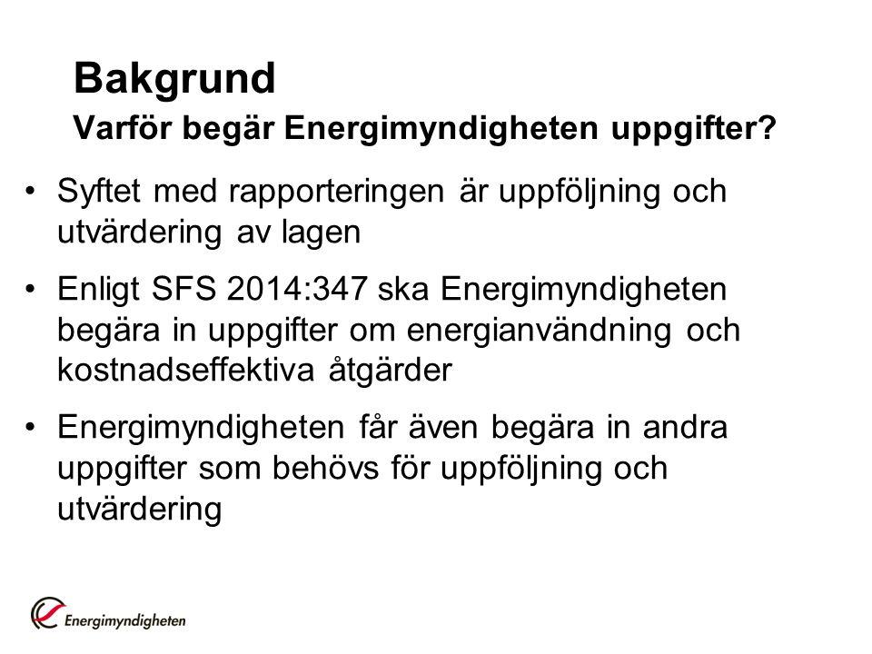 Bakgrund Varför begär Energimyndigheten uppgifter.