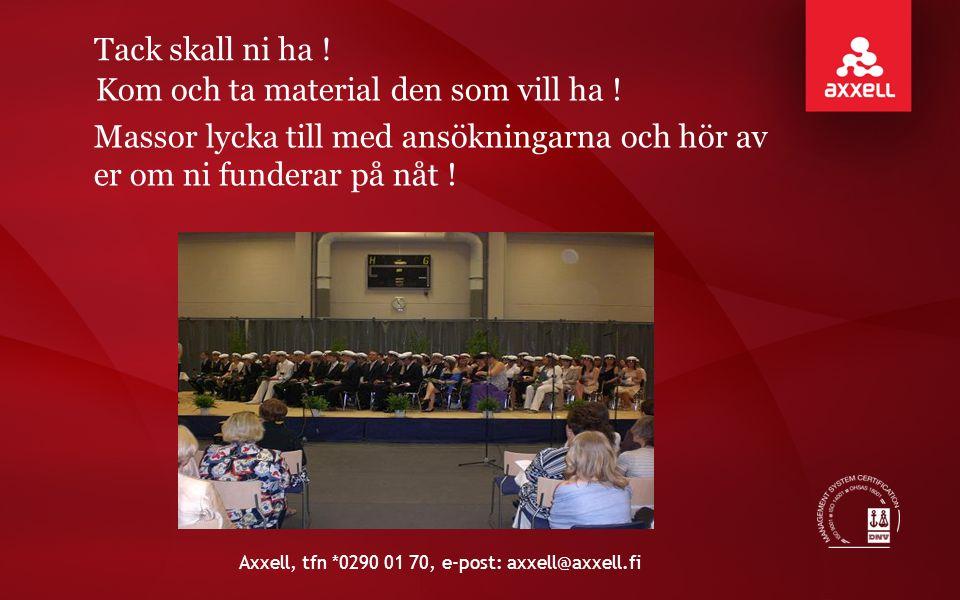 Axxell, tfn *0290 01 70, e-post: axxell@axxell.fi Tack skall ni ha .
