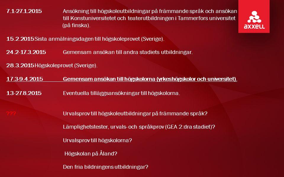 7.1-27.1.2015Ansökning till högskoleutbildningar på främmande språk och ansökan till Konstuniversitetet och teaterutbildningen i Tammerfors universitet (på finska).