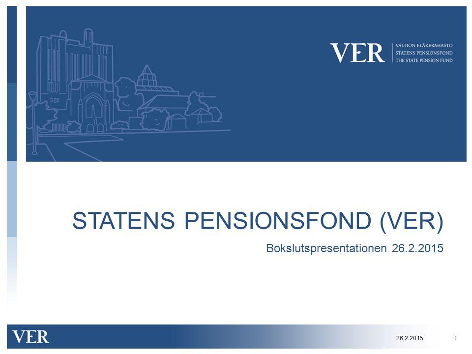 STATENS PENSIONSFOND (VER) Bokslutspresentationen 26.2.2015 1 26.2.2015
