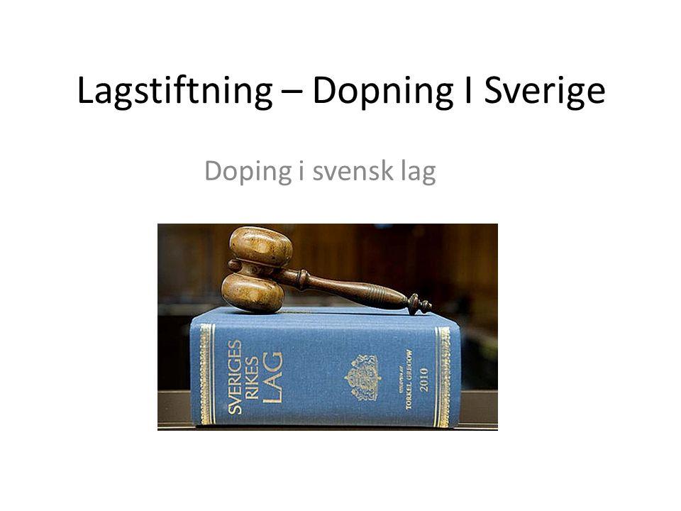 Lagstiftning – Dopning I Sverige Doping i svensk lag