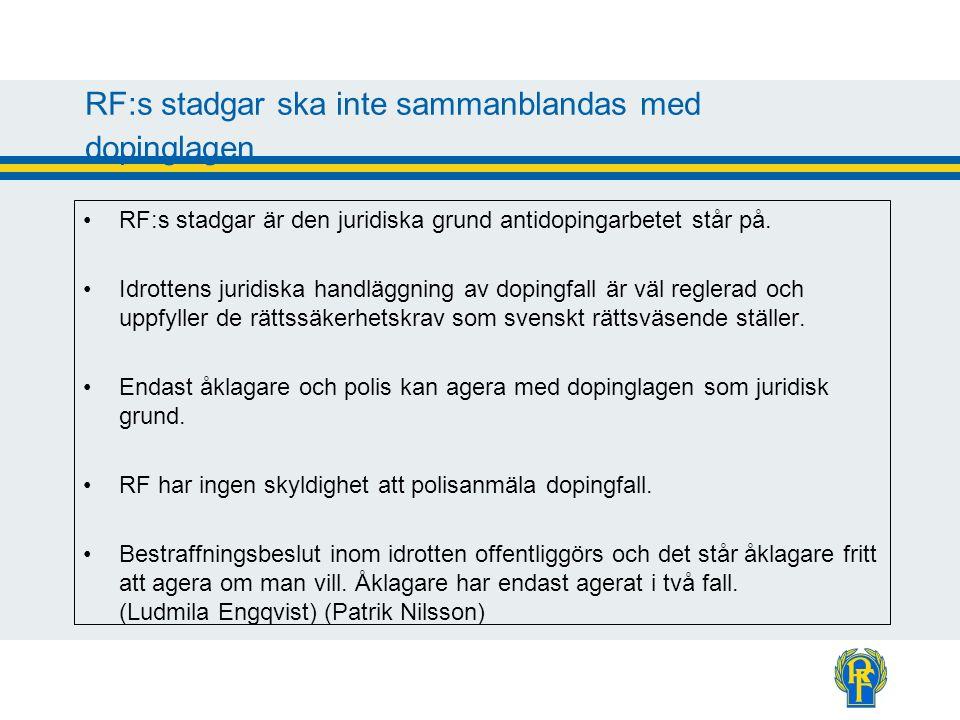 RF:s stadgar ska inte sammanblandas med dopinglagen RF:s stadgar är den juridiska grund antidopingarbetet står på.