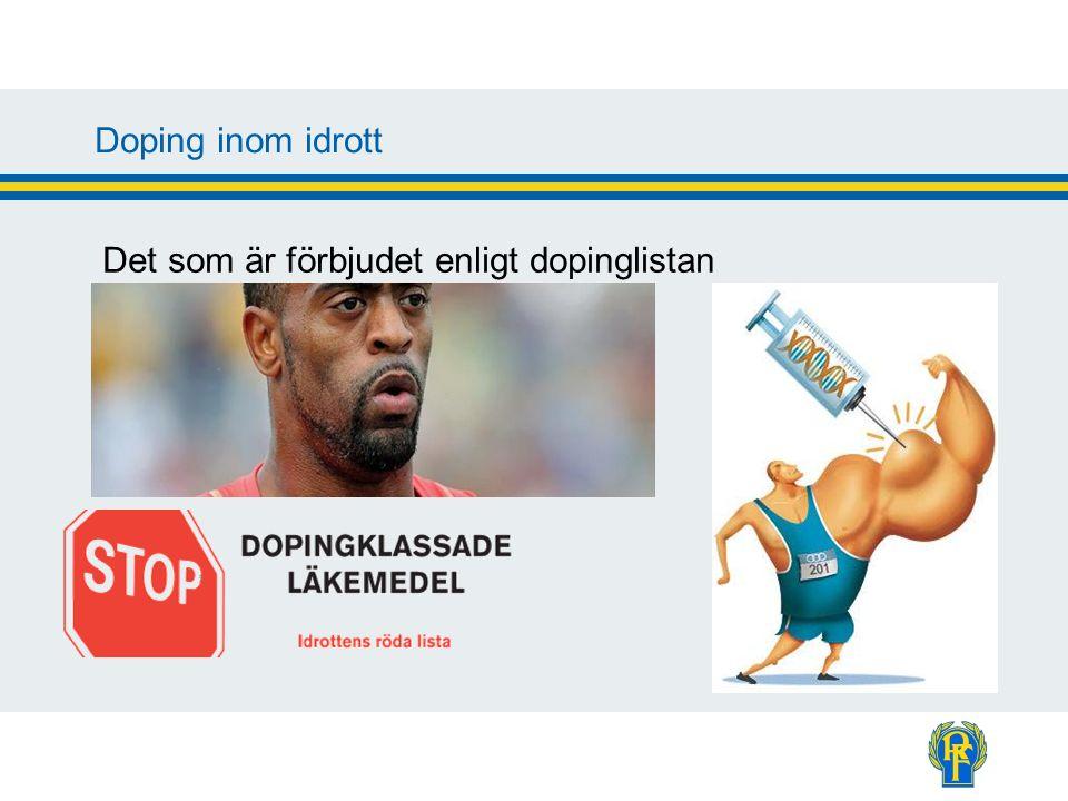 Doping inom idrott Det som är förbjudet enligt dopinglistan