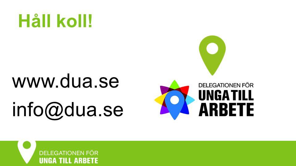 Håll koll! www.dua.se info@dua.se
