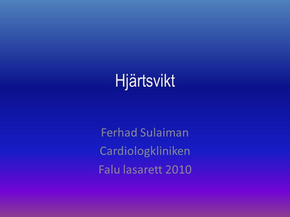 Hjärtsvikt Ferhad Sulaiman Cardiologkliniken Falu lasarett 2010