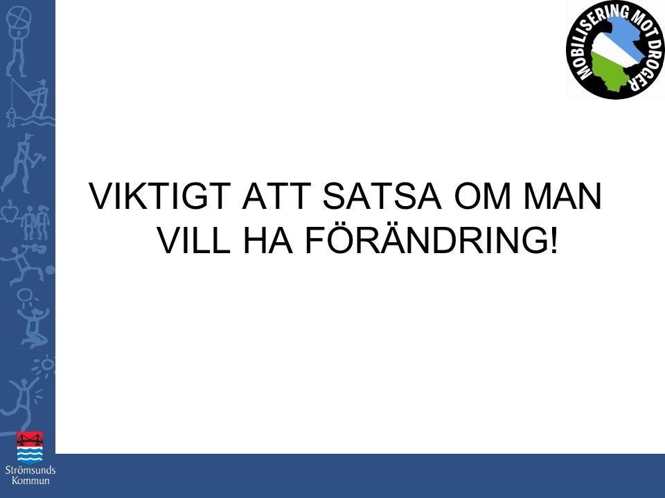 VIKTIGT ATT SATSA OM MAN VILL HA FÖRÄNDRING!