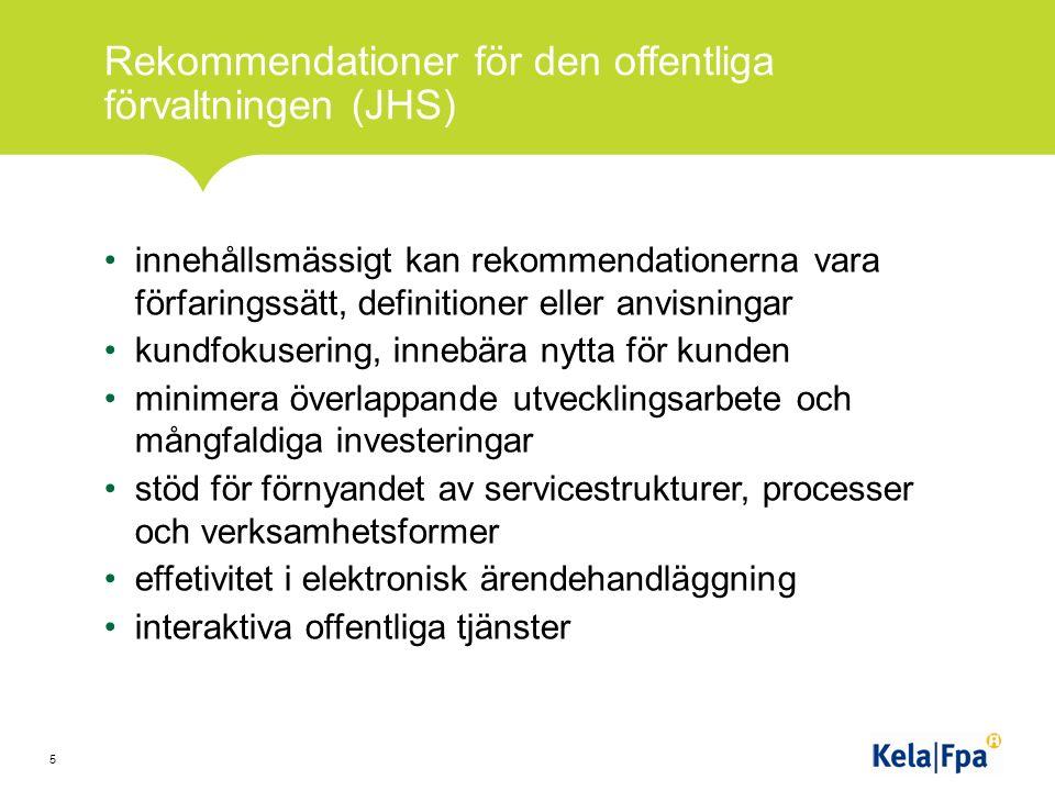 Rekommendationer för den offentliga förvaltningen (JHS) innehållsmässigt kan rekommendationerna vara förfaringssätt, definitioner eller anvisningar kundfokusering, innebära nytta för kunden minimera överlappande utvecklingsarbete och mångfaldiga investeringar stöd för förnyandet av servicestrukturer, processer och verksamhetsformer effetivitet i elektronisk ärendehandläggning interaktiva offentliga tjänster 5