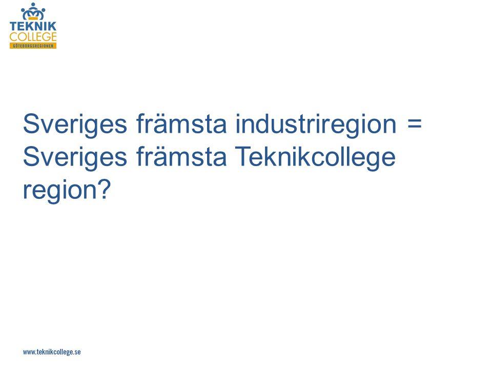 Sveriges främsta industriregion = Sveriges främsta Teknikcollege region?