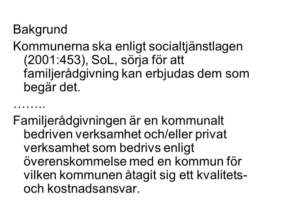 Bakgrund Kommunerna ska enligt socialtjänstlagen (2001:453), SoL, sörja för att familjerådgivning kan erbjudas dem som begär det.