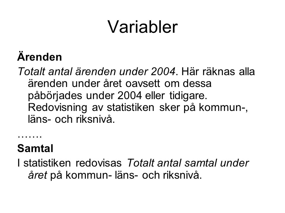 Variabler Ärenden Totalt antal ärenden under 2004.