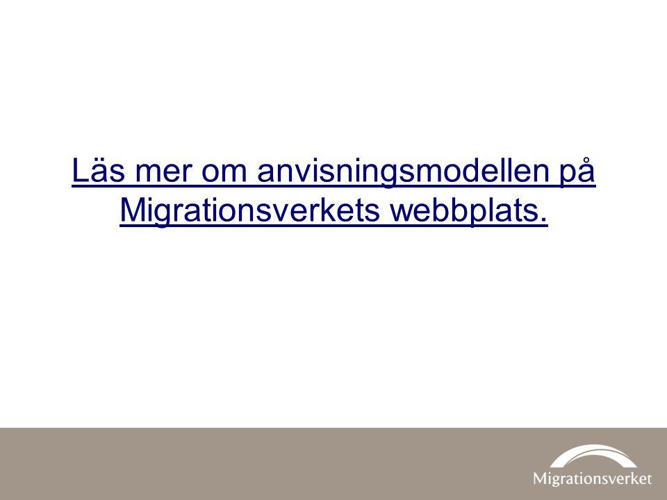 Läs mer om anvisningsmodellen på Migrationsverkets webbplats.