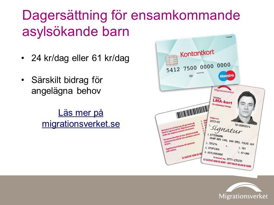 Dagersättning för ensamkommande asylsökande barn 24 kr/dag eller 61 kr/dag Särskilt bidrag för angelägna behov Läs mer på migrationsverket.se