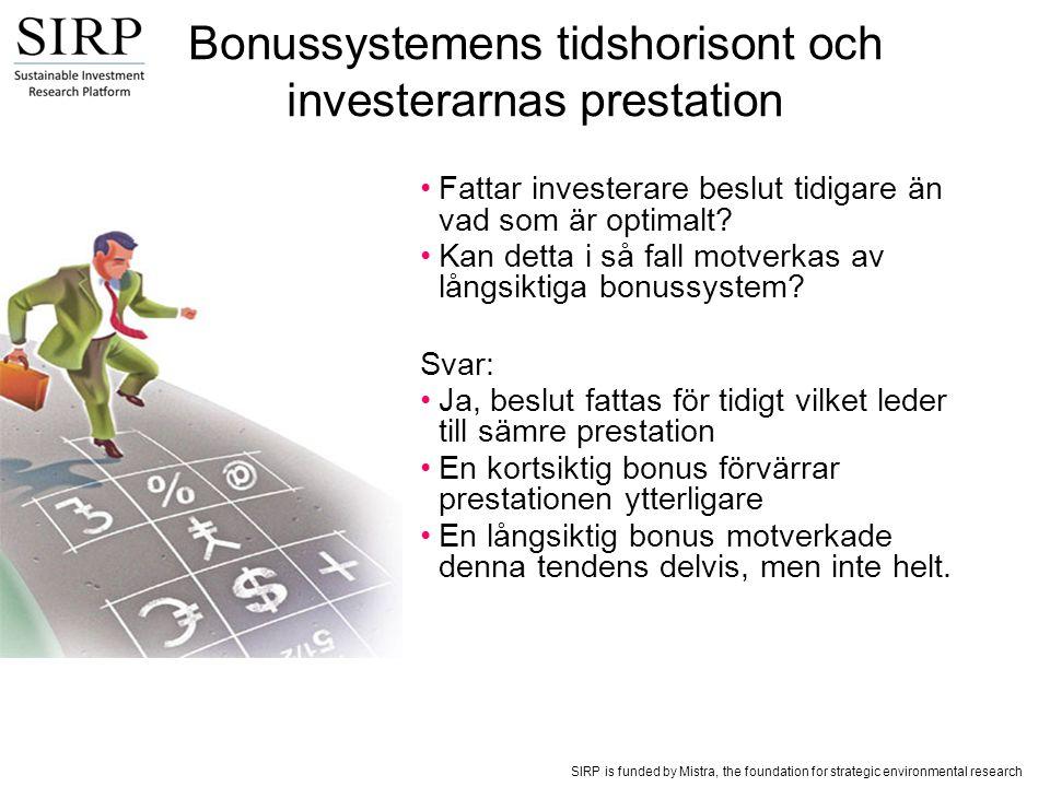 SIRP is funded by Mistra, the foundation for strategic environmental research Är grön bonus en framkomlig väg?