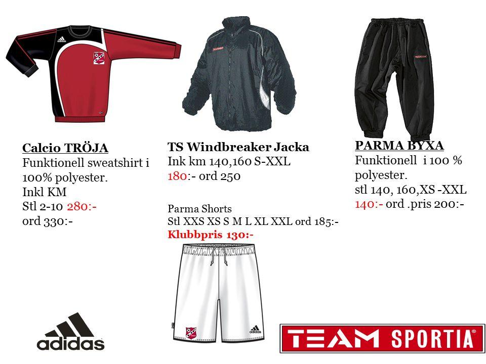 TS Windbreaker Jacka Ink km 140,160 S-XXL 180:- ord 250 Calcio TRÖJA Funktionell sweatshirt i 100% polyester. Inkl KM Stl 2-10 280:- ord 330:- PARMA B