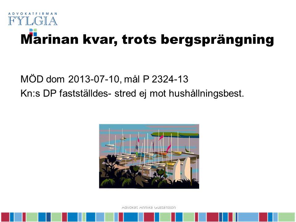 Marinan kvar, trots bergsprängning MÖD dom 2013-07-10, mål P 2324-13 Kn:s DP fastställdes- stred ej mot hushållningsbest.