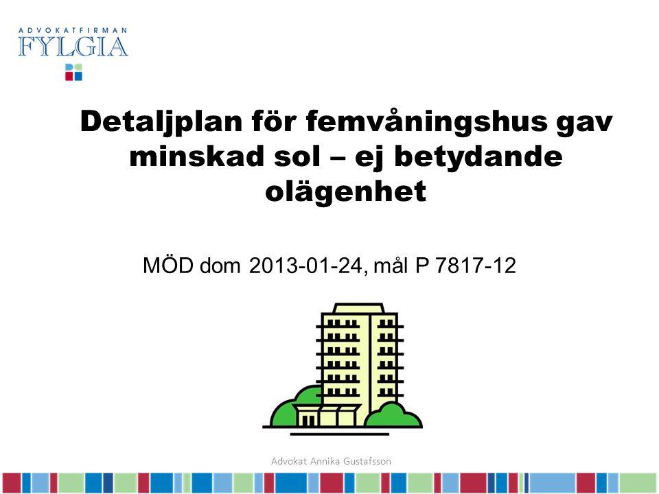 Detaljplan för femvåningshus gav minskad sol – ej betydande olägenhet MÖD dom 2013-01-24, mål P 7817-12 Advokat Annika Gustafsson