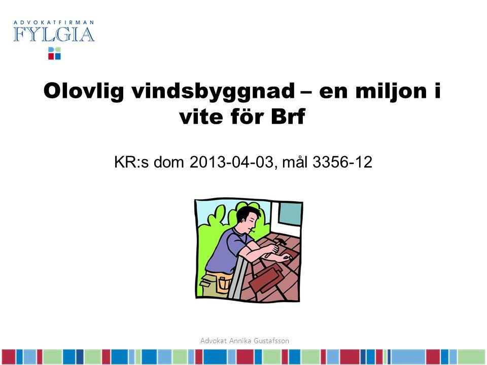 Olovlig vindsbyggnad – en miljon i vite för Brf KR:s dom 2013-04-03, mål 3356-12 Advokat Annika Gustafsson