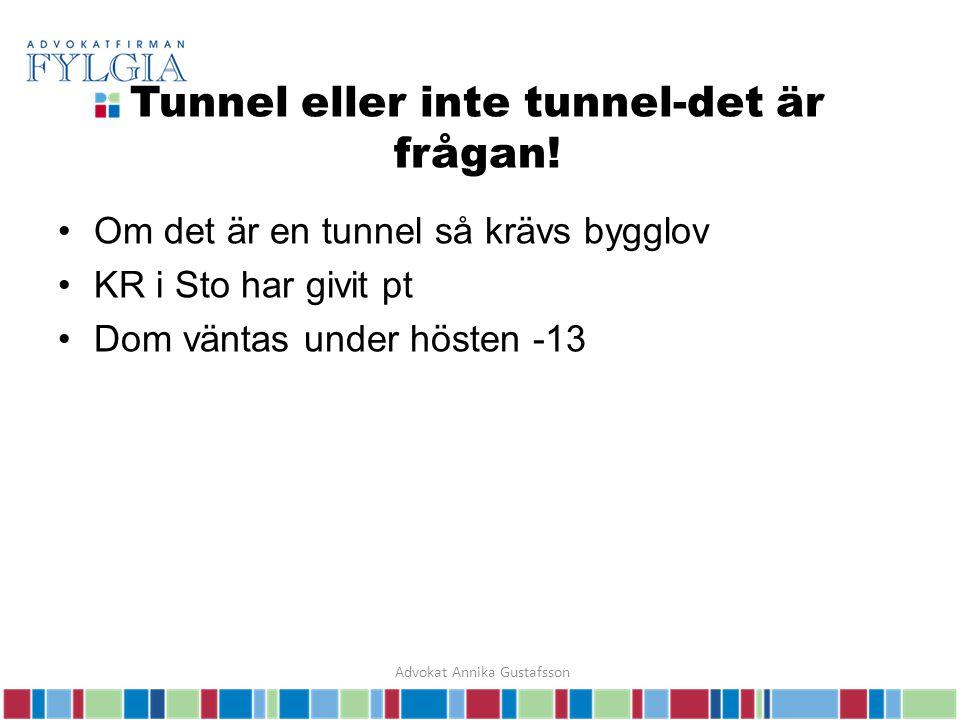 Tunnel eller inte tunnel-det är frågan.