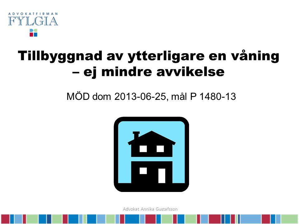 Tillbyggnad av ytterligare en våning – ej mindre avvikelse MÖD dom 2013-06-25, mål P 1480-13 Advokat Annika Gustafsson