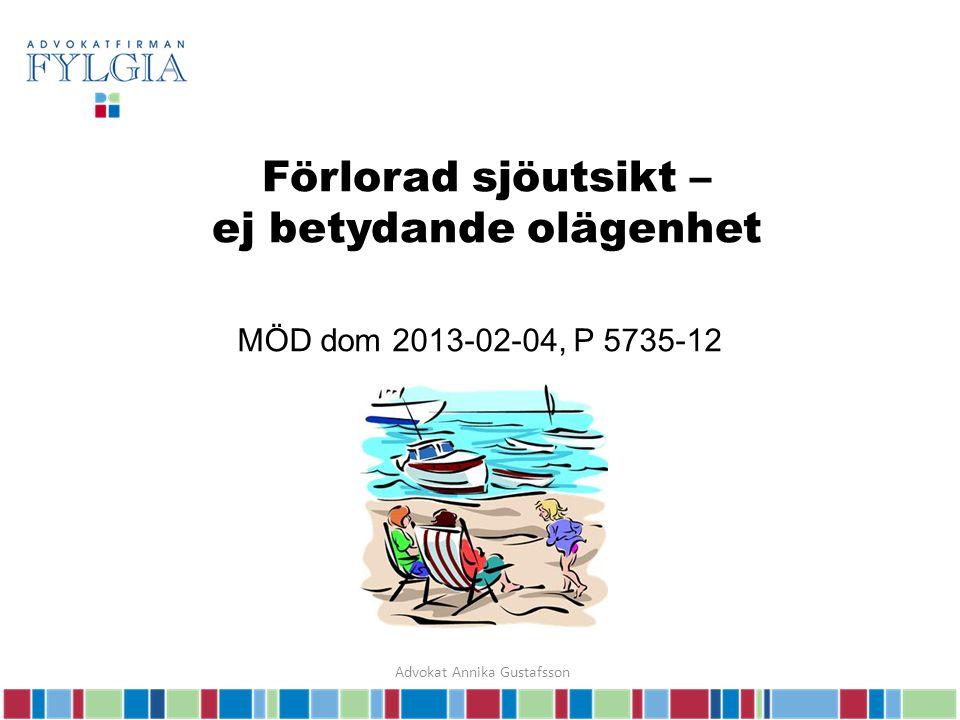 Förlorad sjöutsikt – ej betydande olägenhet MÖD dom 2013-02-04, P 5735-12 Advokat Annika Gustafsson