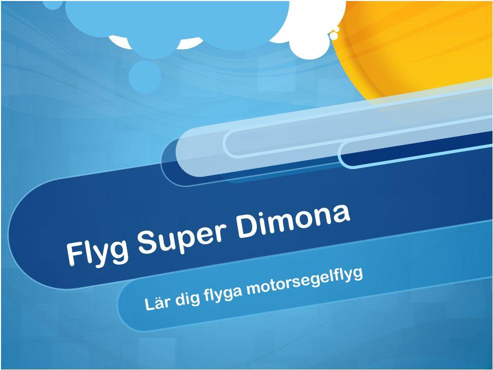 Flyg Super Dimona Lär dig flyga motorsegelflyg