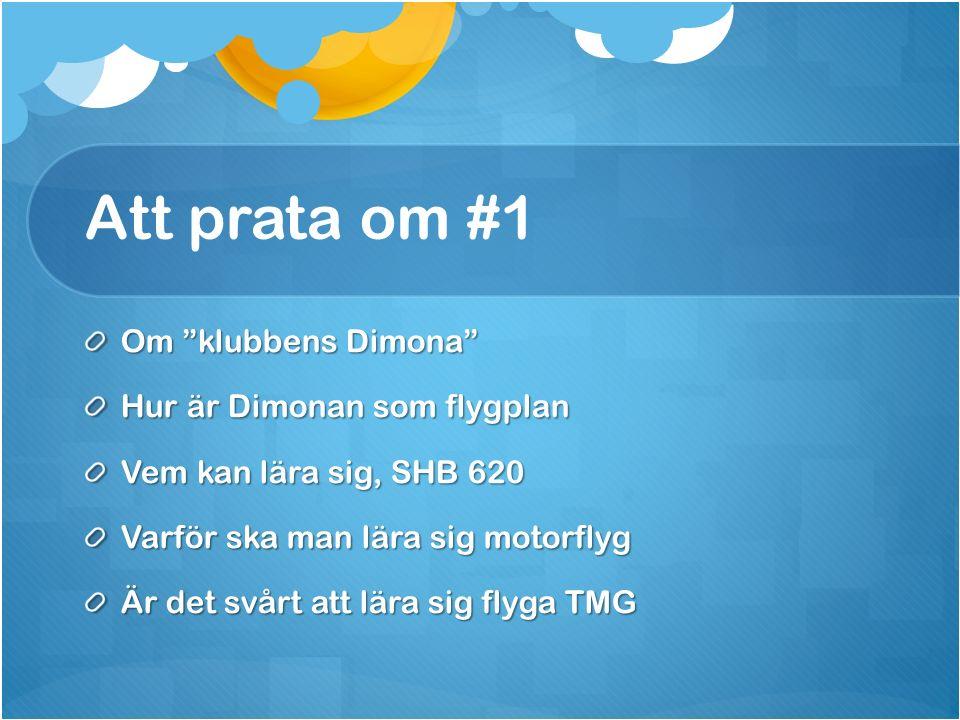 """Att prata om #1 Om """"klubbens Dimona"""" Hur är Dimonan som flygplan Vem kan lära sig, SHB 620 Varför ska man lära sig motorflyg Är det svårt att lära sig"""