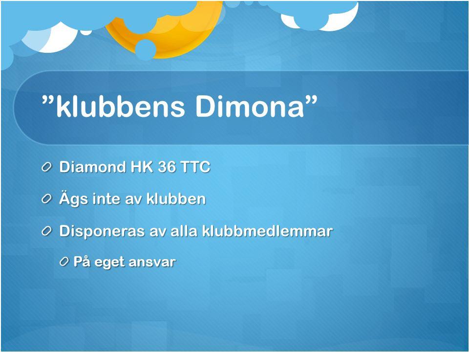 """""""klubbens Dimona"""" Diamond HK 36 TTC Ägs inte av klubben Disponeras av alla klubbmedlemmar På eget ansvar"""
