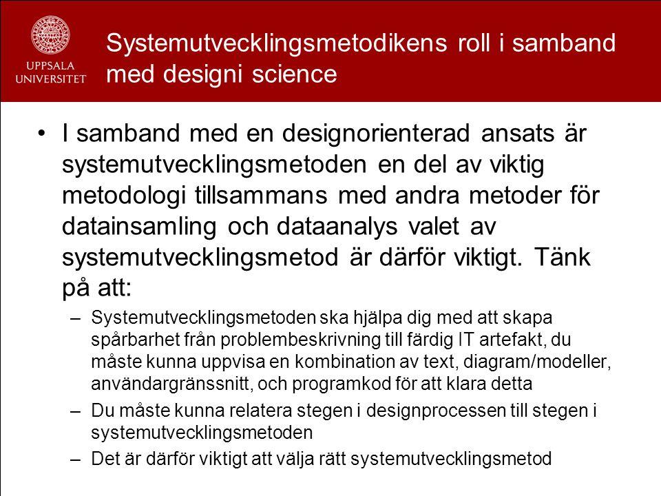Systemutvecklingsmetodikens roll i samband med designi science I samband med en designorienterad ansats är systemutvecklingsmetoden en del av viktig m