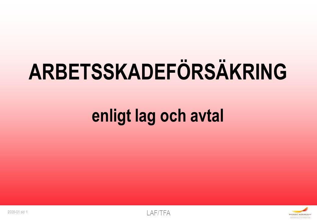 LAF/TFA 2006-01 sid 1 ARBETSSKADEFÖRSÄKRING enligt lag och avtal