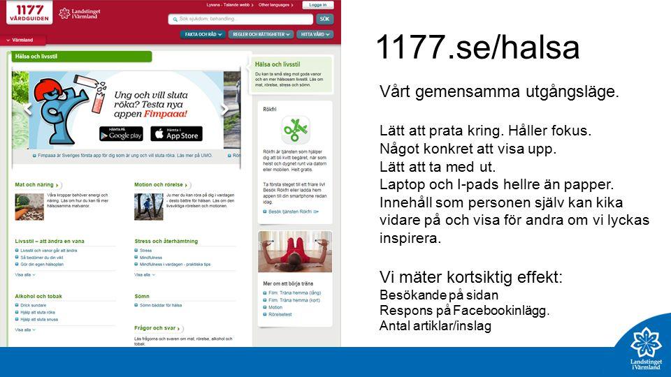 1177.se/halsa Vårt gemensamma utgångsläge. Lätt att prata kring.