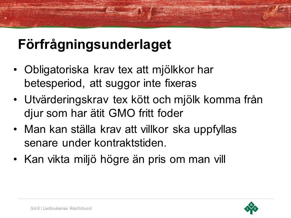 Sid 7 | Lantbrukarnas Riksförbund Rådgivningsstöd Projektet Mat och upplevelser i Sydöstra Sverige kommer att upphandla rådgivare inom upphandling.