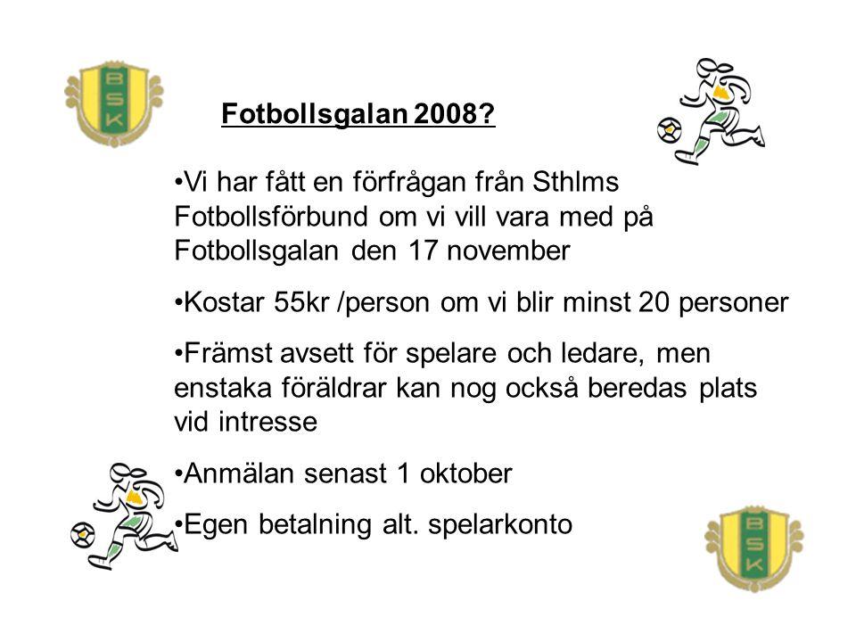 Fotbollsgalan 2008? Vi har fått en förfrågan från Sthlms Fotbollsförbund om vi vill vara med på Fotbollsgalan den 17 november Kostar 55kr /person om v