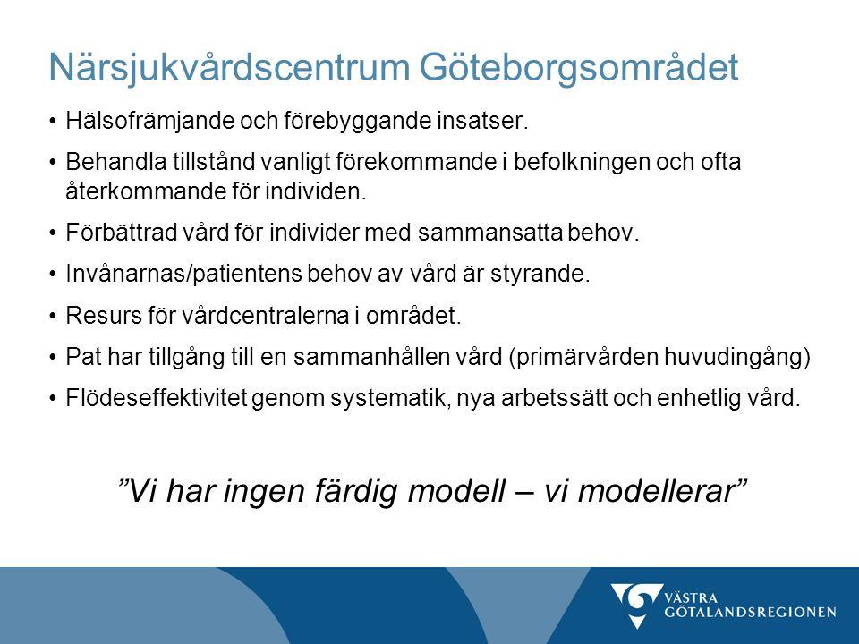Närsjukvårdscentrum Göteborgsområdet Hälsofrämjande och förebyggande insatser. Behandla tillstånd vanligt förekommande i befolkningen och ofta återkom